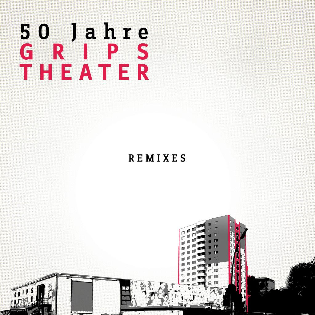 50 Jahre GRIPS Theater Remixes